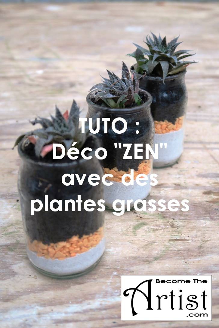 """Decoration Avec Plantes Grasses tuto : déco """"zen"""" avec des plantes grasses - become the artist"""