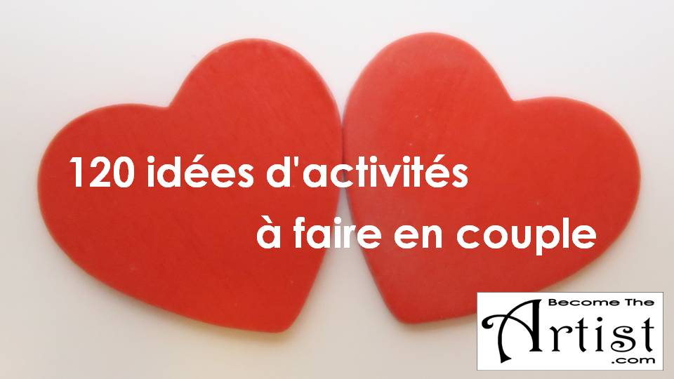 BecomeTheArtist 120 idées d'activités à faire en couple