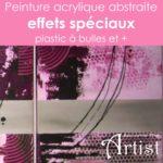 Peinture acrylique abstraite faire des effets avec des objets du quotidien