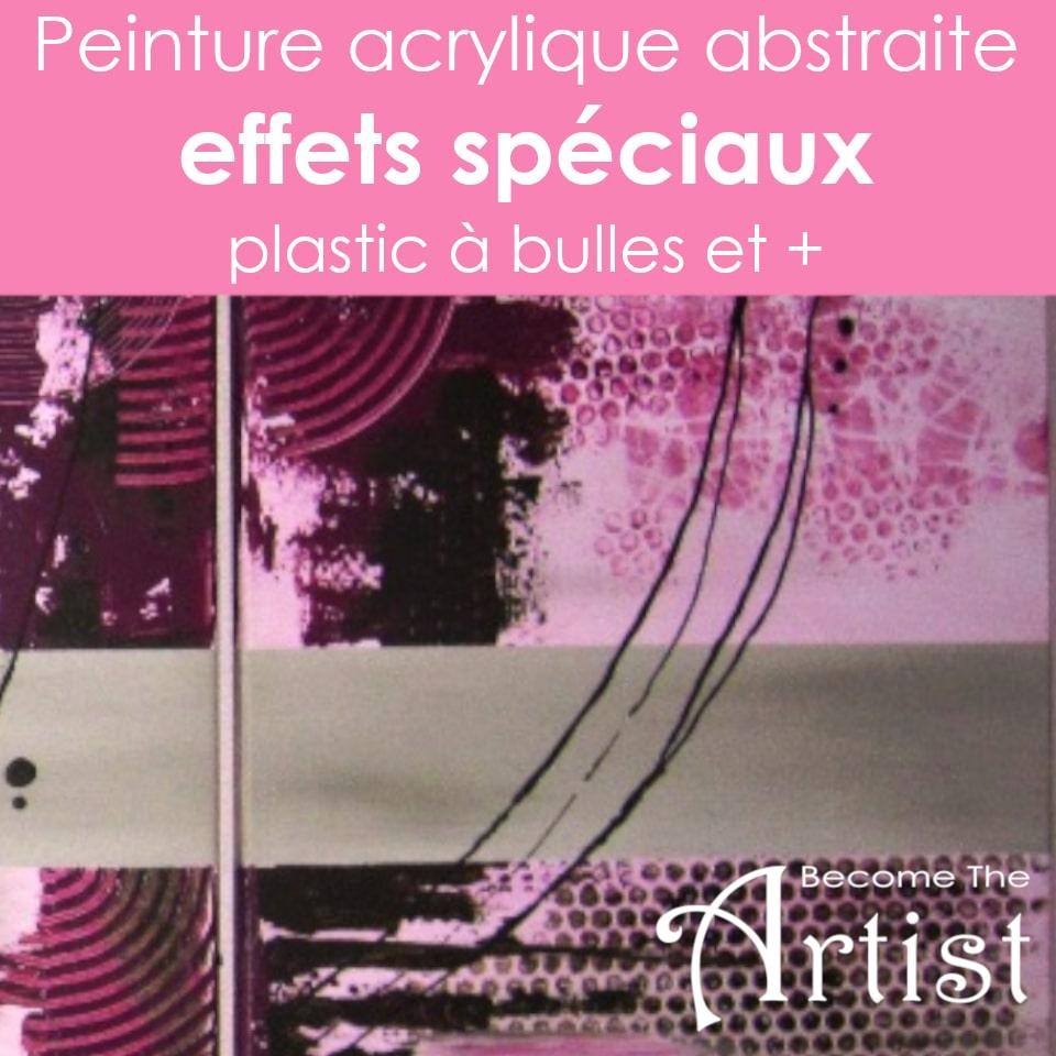 Comment faire des effets spéciaux en peinture acrylique abstraite?