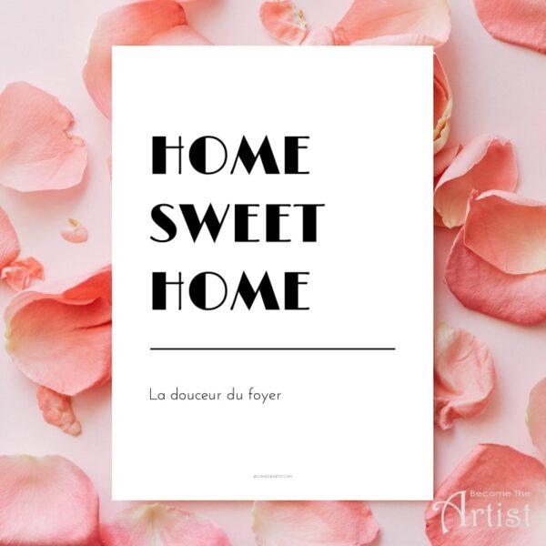 home sweet home - la douceur du foyer. Printable affiche A4 à imprimer soi-même