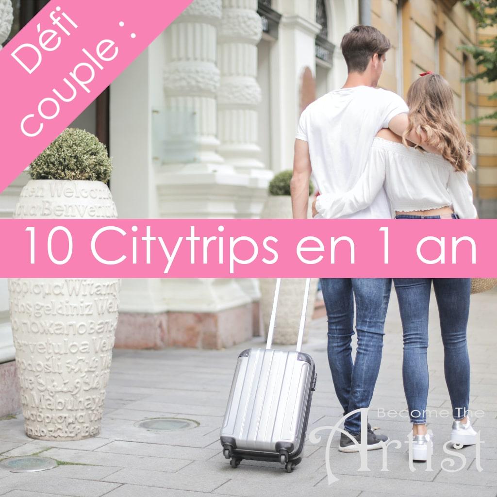 Défi couple : 10 citytrips en 1 an | Citytrip pas cher