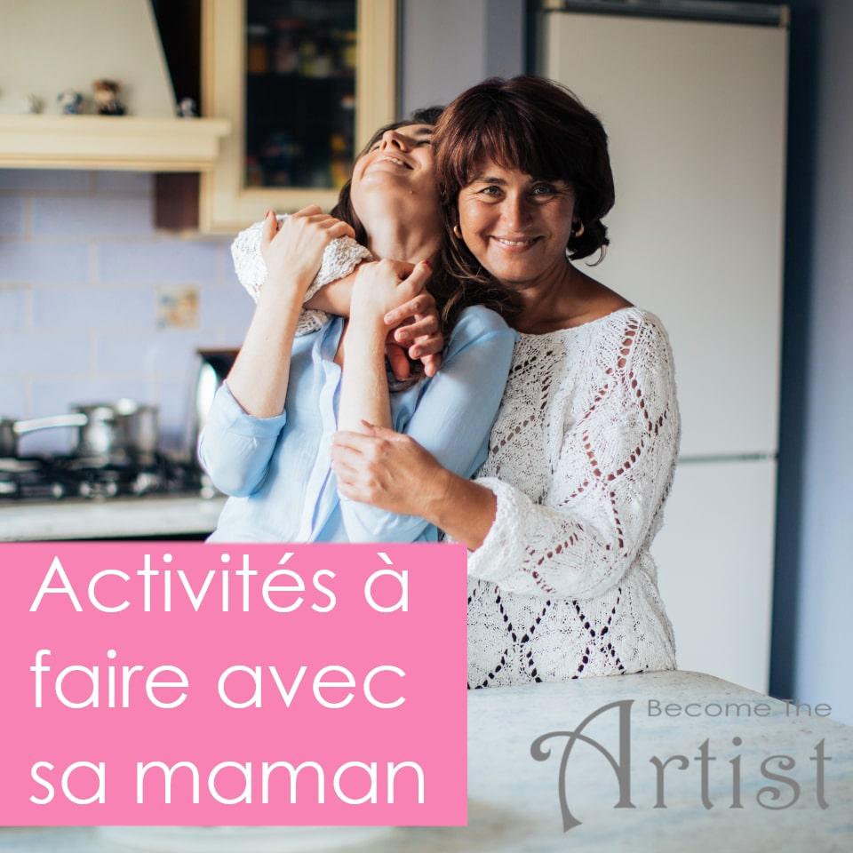 activités à faire avec sa maman