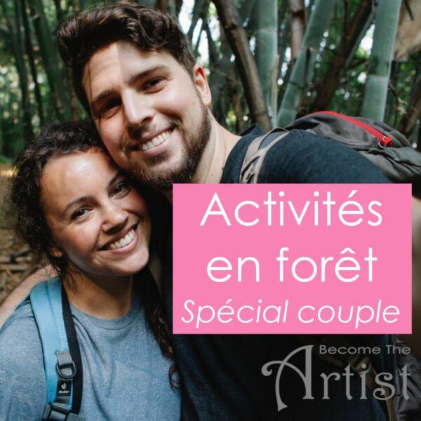 Activités forêt : Spécial couple